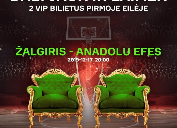 """Siūlome laimėti du bilietus į rungtynes tarp """"Žalgirio"""" ir """"Anadolu Efes"""" ekipų"""
